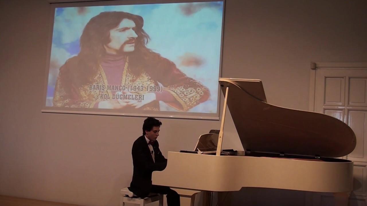 Barış Manço KOL DÜĞMELERİ Sevilen Unutulmayan Piyano Müzik, Türkçe Sözlü Klasik Pop Solo Şarkı Piyano Konseri Genç Piyanist Güneş Yakartepe Youtube